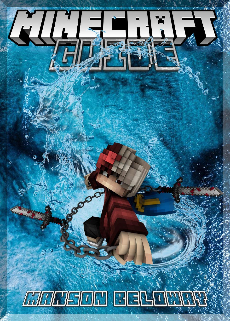 Really Cool Fun Tips Minecraft Guide    An Unofficial Minecraft Book   English Edition
