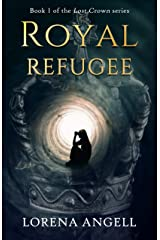 Royal Refugee (Lost Crown Book 1) Kindle Edition