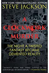 A CLOCKWORK MURDER: The Night A Twisted Fantasy Became Demented Reality Kindle Edition