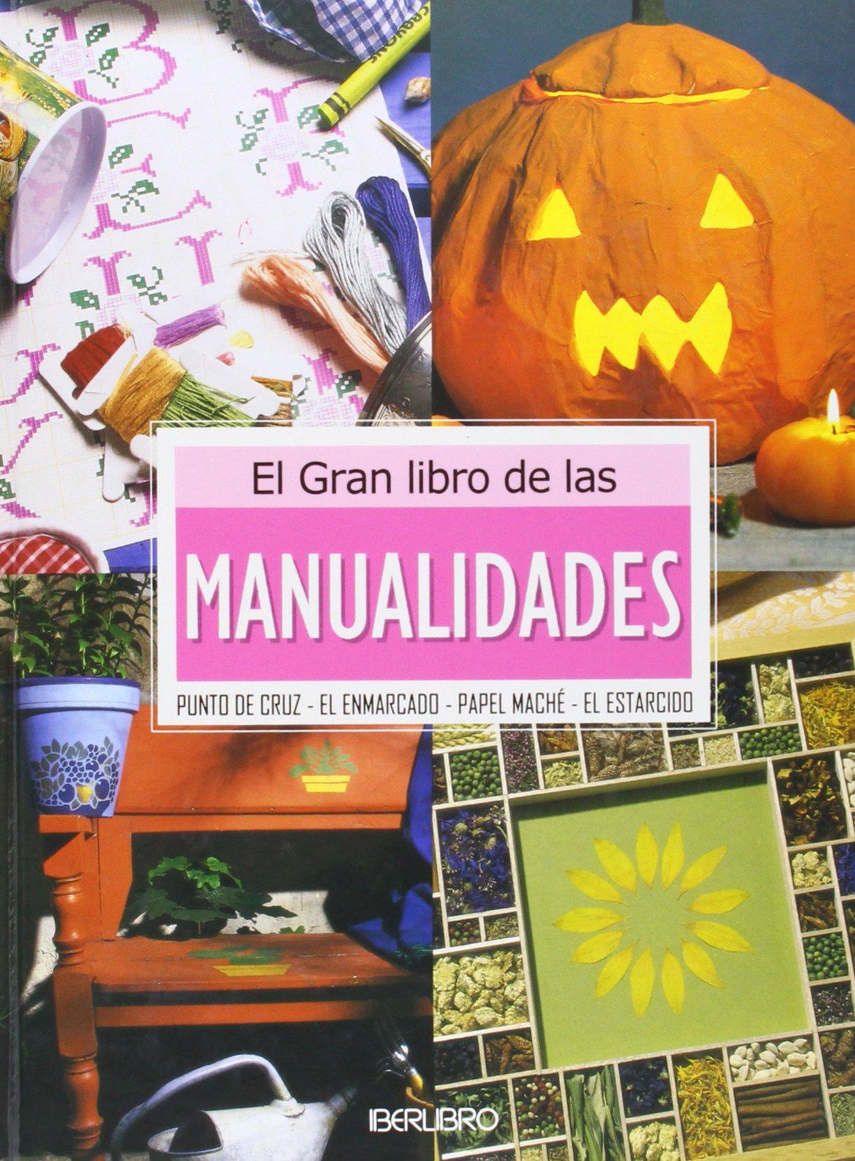 El Gran Libro De Las Manualidades The Great Book Of Arts Crafts Spanish Edition Iberlibros 9788445905692 Amazon Com Books