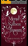 MondSilberTraum (MondLichtSaga 3) (German Edition)
