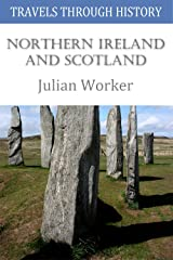 Travels through History - Northern Ireland and Scotland Kindle Edition