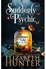 Suddenly Psychic: A Paranormal Women's Fiction Novel (Glimmer Lake Book 1) Kindle Edition