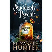Suddenly Psychic: A Paranormal Women's Fiction Novel (Glimmer Lake Book 1) (English Edition)