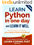 Python (2nd Edition): Learn Python in One Day and Learn It Well. Python for Beginners with Hands-on Project. (Learn Coding Fast with Hands-On Project Book 1)