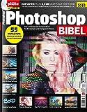 Photoshop Bibel 2018 - Für Einsteiger und Fortgeschrittene