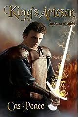 King's Artesan: Artesans of Albia trilogy (Artesans Series Book 3) Kindle Edition