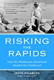 Risking the Rapids: How My Wilderness Adventure