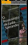 O Assassinato de Lydia Sperandio: Nova aventura de Pierrette Gobbo