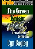 The Green Knight Terraforming Company (GKTC tales)