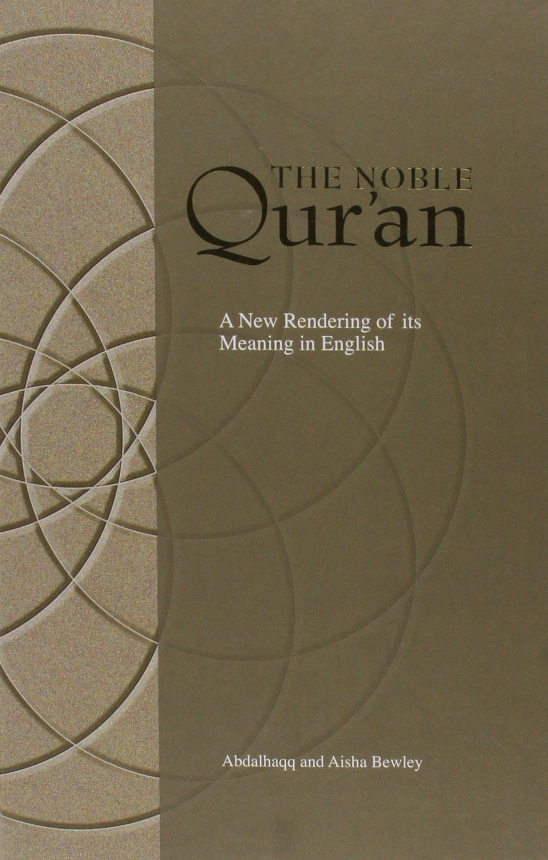The Noble Quran A New Rendering Of Its Meaning In English Hardcover 30 Sep 2011 By Abdalhaqq Bewley
