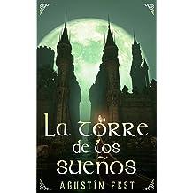 La Torre de los Sueños (Spanish Edition) Aug 2, 2015