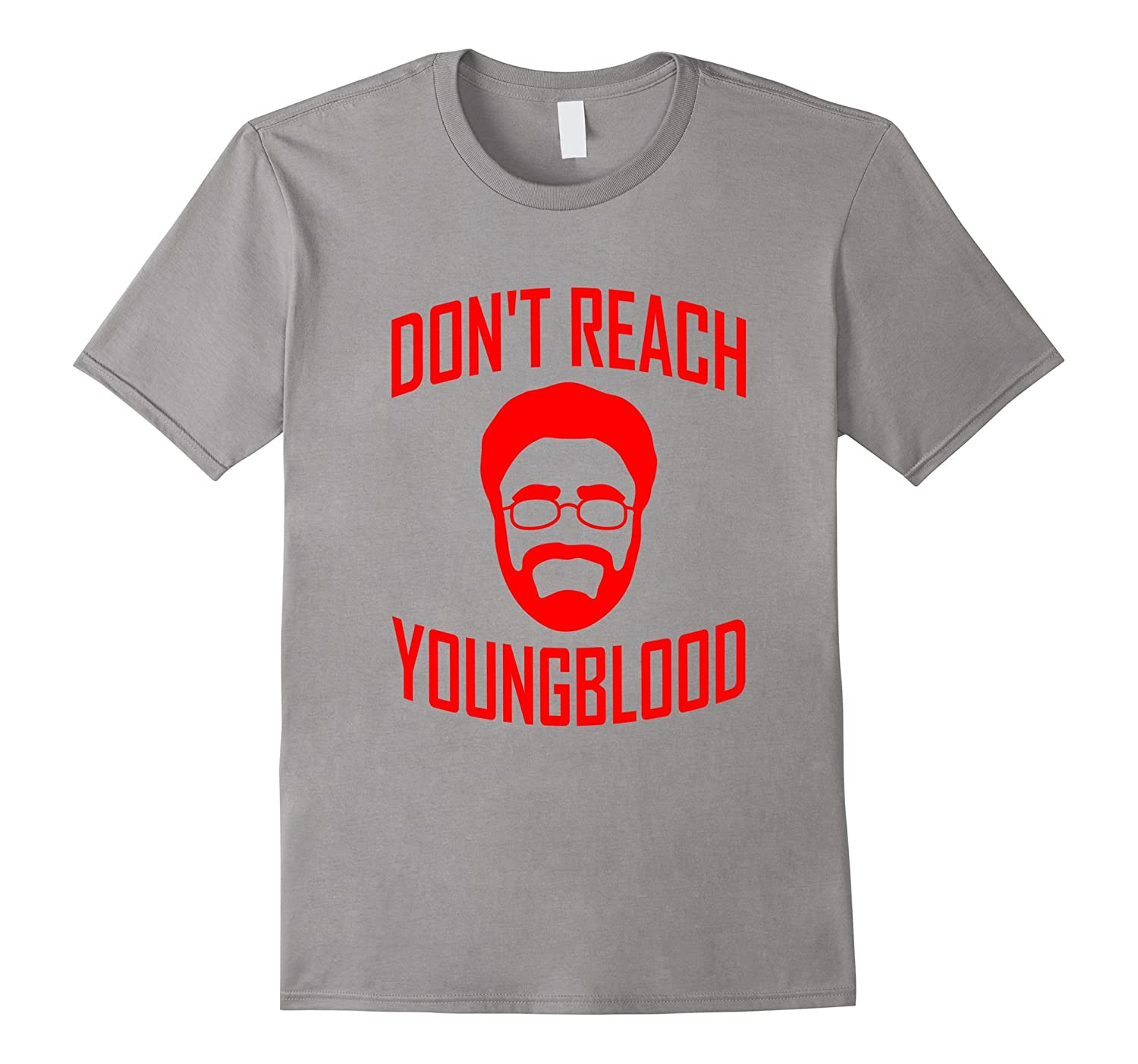 Don't Reach Youngblood T