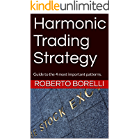 Harmonic Trading Strategy: Guide to the 4 most important patterns. (English Edition)