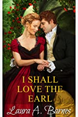 I Shall Love the Earl (Tricking the Scoundrels Series Book 3) Kindle Edition