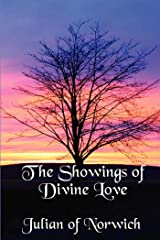 The Showings of Divine Love Kindle Edition