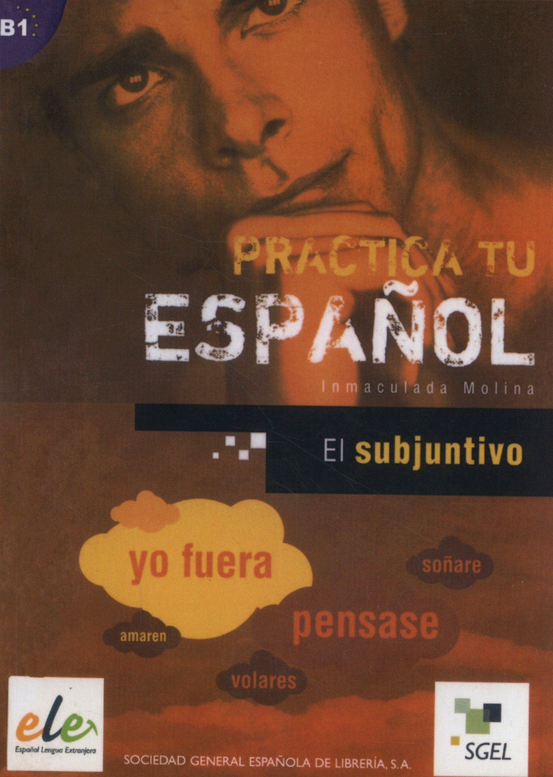 El subjuntivo: Practica tu español. B1