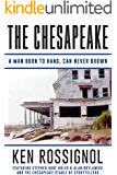 THE CHESAPEAKE: A Man Born to Hang, Can Never Drown