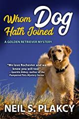 Whom Dog Hath Joined (Cozy Dog Mystery): Golden Retriever Mystery #5 (Golden Retriever Mysteries) Kindle Edition