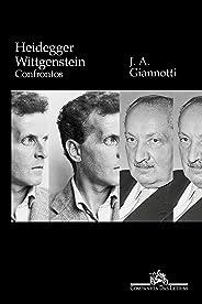 Heidegger/ Wittgenstein: Confrontos