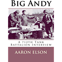 Big Andy a 712th Tank Battalion Interview (English Edition)