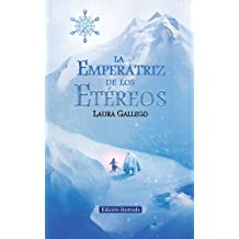 La Emperatriz de los Etéreos (Edicion ilustrada) / The Empress of the Ethereal Kingdom (Spanish Edition) Jan 05, 2016