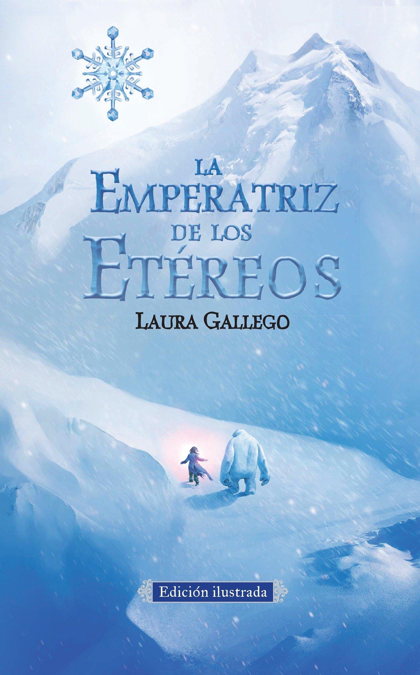 La Emperatriz De Los Etéreos Edicion Ilustrada The Empress Of The Ethereal Kingdom Spanish Edition 9781941999523 Gallego Laura Books