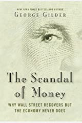 The Scandal of Money: Why Wall Street Recovers but the Economy Never Does Hardcover