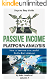 Passive Income: How to become a successful Online Entrepreneur (Platform Analysis Book 2)