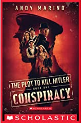 Conspiracy (The Plot to Kill Hitler #1) Kindle Edition