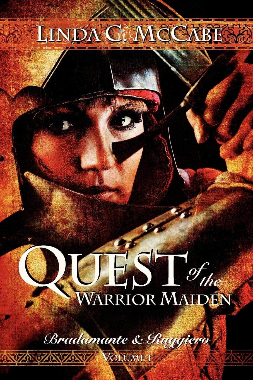 Read Online Quest of the Warrior Maiden: Bradamante & Ruggiero Series (Volume 1) PDF