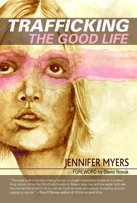 Trafficking Good Life Jennifer Myers