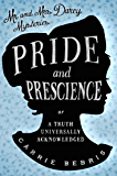 Pride and Prescience: or A Truth Universally Acknowledged (The Mr & Mrs Darcy Mysteries)