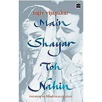 Main Shayar Toh Nahin: The Book of Hindi Film Lyricists