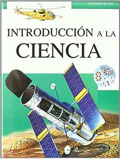 Introduccion a la ciencia / Simple Science (Enciclopedia del saber / Encyclopedia of Knowledge)
