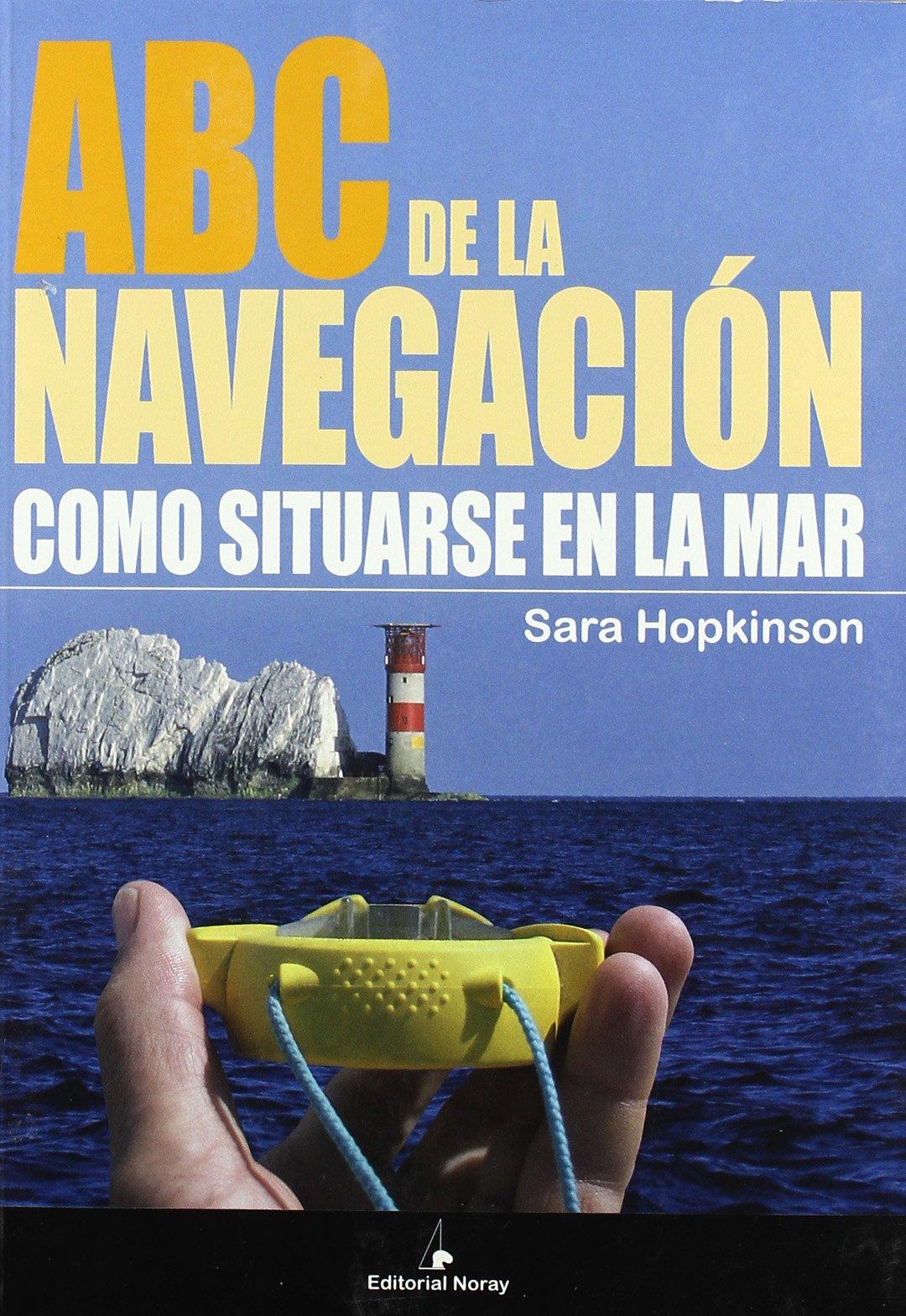 ABC de la navegación: Cómo situarse en el mar (Libros técnicos)