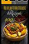 100 Heißluftfritteuse Rezepte: Gesund Kochen ohne Fett mit dem Heißluftfritteuse Rezeptbuch mit über 100 himmlischen Rezepten für das Frühstück, Mittag- ... - inkl. Low Carb Rezepten & Snacks