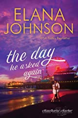 The Day He Asked Again: Sweet Contemporary Romance (Hawthorne Harbor Second Chance Romance Book 6) Kindle Edition