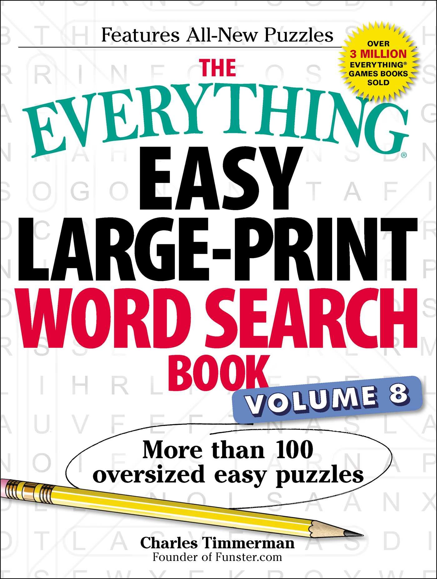 - The Everything Easy Large-Print Word Search Book, Volume 8: More