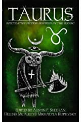 Taurus: Speculative Fiction Inspired by the Zodiac (The Zodiac Series Book 5) Kindle Edition