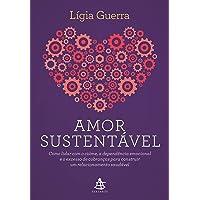 Amor sustentável: Como lidar com o ciúme, a dependência emocional e o excesso de cobranças para construir um…