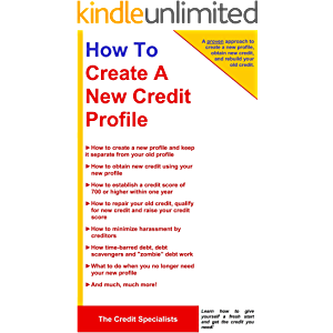 How To Create A New Credit Profile, Obtain New Credit, And Rebuild Your Old Credit: A detailed step-by step process…