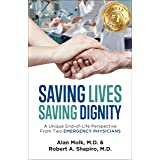 Saving Lives, Saving Dignity: A Unique End-of-Life Perspective From Two Emergency Physicians