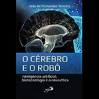 O cérebro e o robô: Inteligência artificial, biotecnologia e a nova ética (Ethos)