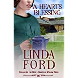 A Heart's Blessing: Hearts of Willow Creek (Romancing the West Book 6)