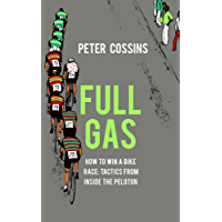 Full Gas: How to Win a Bike Race – Tactics from Inside the Peloton