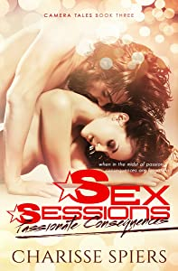 Sex Sessions: Passionate Consequences (Camera Tales Book 3)