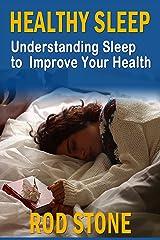 Healthy Sleep: Understanding Sleep to Improve Your Health Kindle Edition