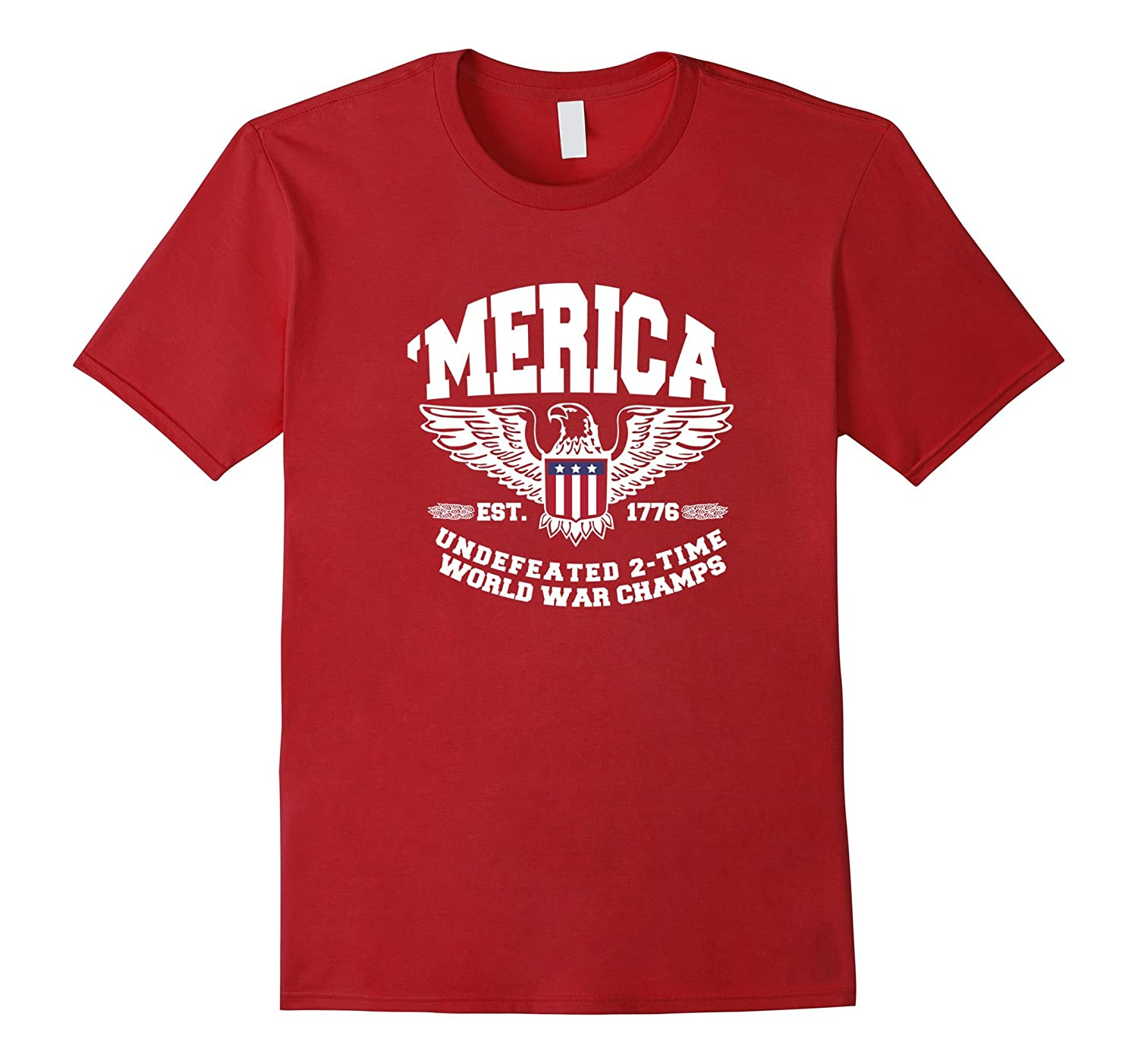 108ecd5e America Est. 1776 Undefeated 2-Time World War Champs T-Shirt-TH ...