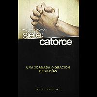 Segunda de Crónicas siete: catorce: Una jornada de oración de 28 dias